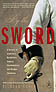 BY THE SWORD: A HISTORY OF GLADIATORS, MUSKETEERS, SAMURAI, SWASHBUCKLERS, & OLYMPIC CHAMPIONS