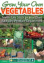 GROW YOUR OWN VEGATABLES: SEVEN EASY STEPS TO YOUR OWN BACKYARD PRODUCE DEPARTMENT