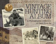 BOONE & CROCKETT CLUB BOOK: VINTAGE HUNTING ALBUM, VOLUME 1