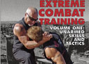 EXTREME COMBAT TRAINING: VOLUME ONE: UNARMED SKILLS AND TACTICS