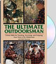 ULTIMATE OUTDOORSMAN: CRITICAL SKILLS FOR TRAVELING, SURVIVING, & ENJOYING YOUR TIME IN THE WILDERNE