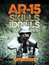 AR-15 SKILLS AND DRILLS
