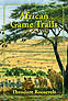 AFRICAN GAME TRAILS: AN ACCOUNT OF THE WANDERINGS OF AN AMERICAN HUNTER-NATURALIST