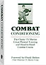 COMBAT CONDITIONING: THE CLASSIC U.S. MARINE CORPS PHYSICAL TRAINING AND HAND-TO-HAND COMBAT COURSE