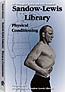 THE SANDOW-LEWIS LIBRARY: PHYSICAL CONDITIONING
