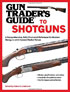 GUN TRADERS GUIDE TO SHOTGUNS