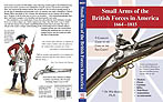 SMALL ARMS OF THE BRITISH FORCES IN AMERICA 1664-1815