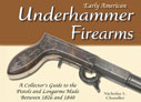 EARLY AMERICAN UNDERHAMMER FIREARMS
