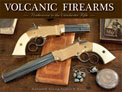 VOLCANIC FIREARMS: PREDECESSOR TO THE WINCHESTER RIFLE