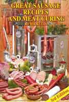 GREAT SAUSAGE RECIPES AND MEAT CURING: 3RD EDITION, REVISED
