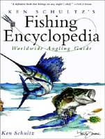 KEN SCHULTZ'S FISHING ENCYCLOPEDIA: WORLDWIDE GUIDE TO SPORT & GAME FISHING