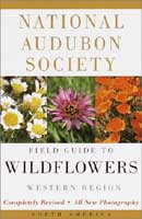 NATIONAL AUDUBON SOCIETY FIELD GUIDE TO NORTH AMERICAN WILDFLOWERS:WEST REGION