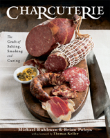 CHARCUTERIE:THE CRAFT OF SALTING, SMOKING, AND CURING