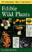 PETERSON FIELD GUIDE: EDIBLE WILD PLANTS