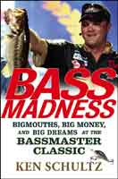 BASS MADNESS: BIGMOUTHS, BIG MONEY, AND BIG DREAMS AT THE BASSMASTER CLASSIC