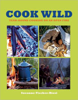 COOK WILD: YEAR-ROUND COOKING ON AN OPEN FIRE