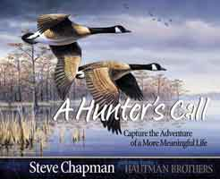 A HUNTER'S CALL: CAPTURE THE ADVENTURE OF A MORE MEANINGFUL LIFE