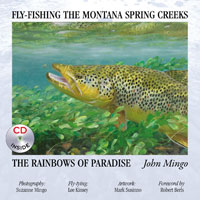 FLY-FISHING THE MONTANA SPRING CREEKS: THE RAINBOWS OF PARADISE