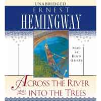 ACROSS THE RIVER AND INTO THE TREES: AUDIOBOOKS