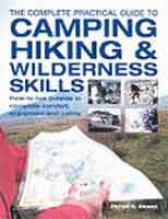 THE COMPLETE PRACTICAL GUIDE TO CAMPING, HIKING & WILDERNESS SKILLS: HOW TO LIVE OUTSIDE IN COMPLETE