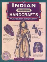 INDIAN HANDCRAFTS, REVISED:  HOW TO CRAFT DOZENS OF PRACTICAL OBJECTS USING TRADITIONAL INDIAN TECHN
