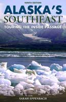 ALASKA'S SOUTHEAST, 9TH: TOURING THE INSIDE PASSAGE