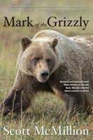 MARK OF THE GRIZZLY: REVISED AND UPDATED WITH MORE STORIES OF RECENT BEAR ATTACKS AND THE HARD LESSO