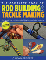 THE COMPLETE BOOK OF ROD BUILDING AND TACKLE MAKING, 2ND EDITION
