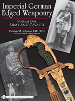 IMPERIAL GERMAN EDGED WEAPONRY - VOLUME #1: ARMY AND CAVALRY