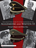THE COLLECTOR?S GUIDE TO CLOTH HEADGEAR OF THE ALLGEMEINE AND WAFFEN-SS