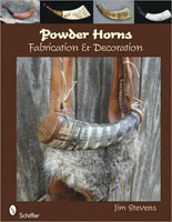 POWDER HORNS: FABRICATION & DECORATION
