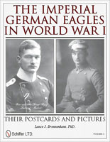 THE IMPERIAL GERMAN EAGLES IN WORLD WAR I: THEIR POSTCARDS AND PICTURES VOL.3