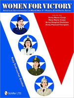 WOMEN FOR VICTORY: AMERICN SERVICEWOMEN IN WORLD WAR II HISTORY AND UNIFORMS SERIES - VOLUME 1