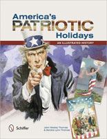 AMERICA'S PATRIOTIC HOLIDAYS: AN ILLUSTRATED HISTORY