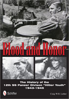 BLOOD AND HONOR: THE HISTORY OF THE 12TH SS PANZER DIVISION HITLER YOUTH