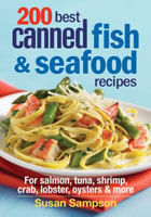 200 BEST CANNED FISH & SEAFOOD RECIPES: FOR SALMON, TUNA, SHRIMP, CRAB, LOBSTER, OYSTERS, & MORE