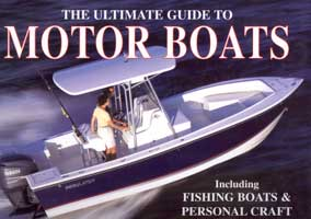 THE ULTIMATE GUIDE TO MOTOR BOATS