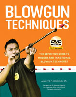 BLOWGUN TECHNIQUES: THE DEFINITIVE GUIDE TO MODERN & TRADITIONAL BLOWGUN TECHNIQUES