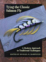 TYING THE CLASSIC SALMON FLY : A Modern Approach to Traditional Techniques