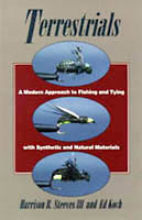 TERRESTRIALS: A MODERN APPROACH: A MODERN APPROACH TO FISHING AND TYING WITH SYNTHETIC AND NATURAL M