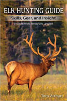 ELK HUNTING GUIDE: SKILLS, GEAR, AND INSIGHT: 2ND EDITION, REVISED AND UPDATED