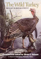 WILD TURKEY: BIOLOGY & MANAGEMENT