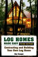 LOG HOMES MADE EASY: CONTRACTING AND BUILDING YOUR OWN LOG HOME - 3RD ED.