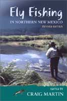 FLY FISHING IN NORTHERN NEW MEXICO: REVISED EDITION
