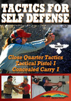 TACTICS FOR SELF DEFENSE: CLOSE QUARTER TACTICS, TACTICAL PISTOL 1, CONCEALED CARRY