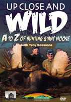 UP CLOSE & WILD: A-Z OF HUNTING MOOSE WITH TROY SESSIONS