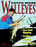 CATCH MORE WALLEYES