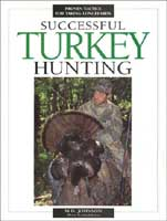 SUCCESSFUL TURKEY HUNTING: PROVEN TACTICS FOR TAKING LONGBEARDS