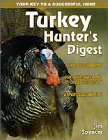 TURKEY HUNTING DIGEST: YOUR KEY TO A SUCCESSFUL HUNT