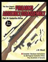 THE GUN DIGEST BOOK OF FIREARMS ASSEMBLY/ DISASSEMBLY SERIES: PART IV: CENTERFIRE RIFLES 2ND ED